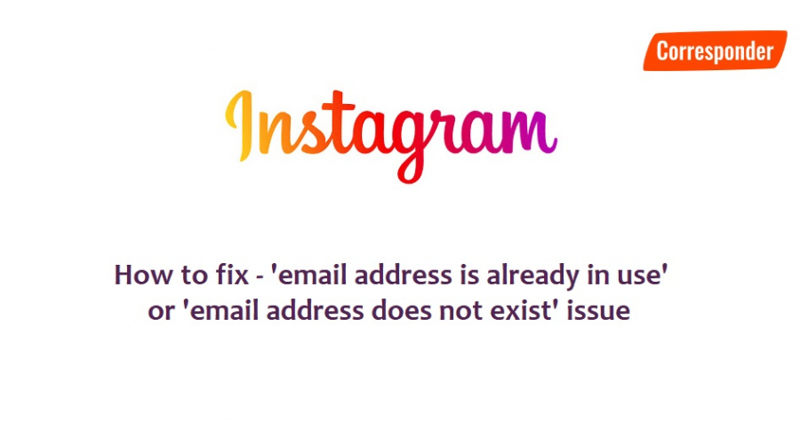How to fix Instagram's 'email address is already in use' and 'email address does not exist' issue