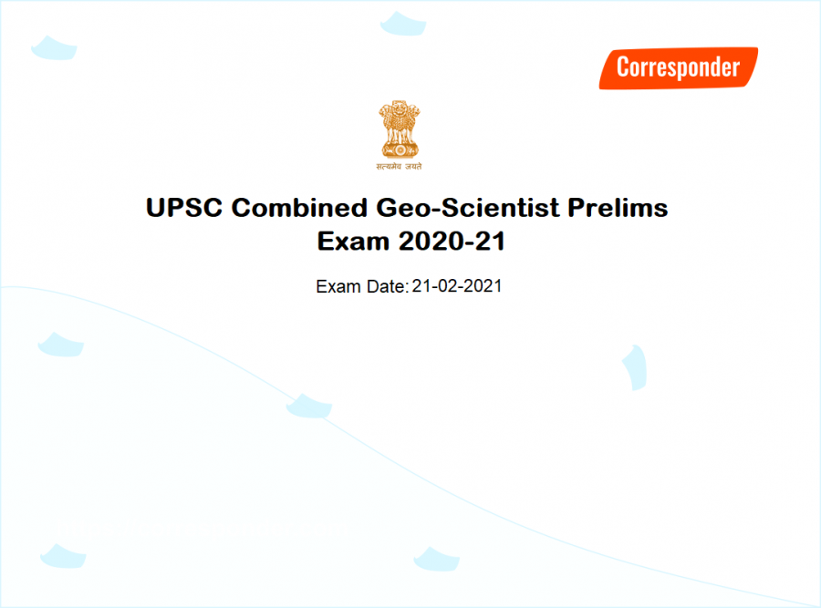 UPSC CGSE 2020-21 Exam Dates announced, Get Combined Geo-Scientist Prelims Exam 2020-2021